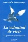 Papel Voluntad De Vivir, La. Ayuda A Un Enfermo De Cancer, La