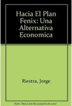 Papel HACIA EL PLAN FENIX UNA ALTERNATIVA ECONOMICA