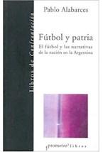 Papel FUTBOL Y PATRIA - FUTBOL Y LAS NARRATIVAS DE LA NAC. ARGENTI