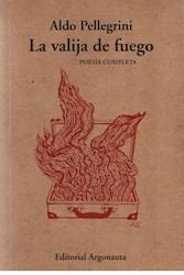 Libro La Valija De Fuego (Poesia Completa)