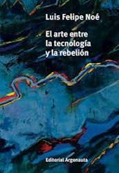 Libro El Arte De La Tecnologia Y La Rebelion