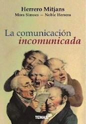 Libro La Comunicacion Incomunicada