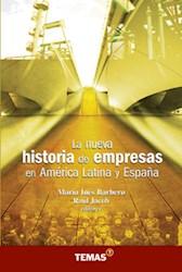 Libro La Nueva Historia De Empresas En America Latina Y España