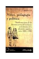 Papel NIÑEZ PEDAGOGIA Y POLITICA TRANSFORMACIONES DE LOS DISCURSOS ACERCA DE LA INFANCIA EN LA H