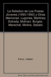 Libro La Rebelion De Los Poetas Jovenes Y Otras Memorias  1960 - 1980