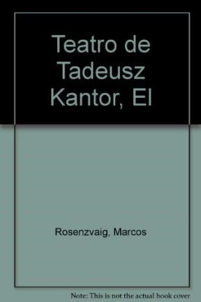 Papel Teatro De Tadeusz Kantor, El