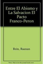 Papel ENTRE EL ABISMO Y LA SALVACION EL PACTO FRANCO-PERON