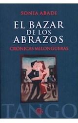Papel BAZAR DE LOS ABRAZOS, EL (CRONICAS MILONGUERAS)