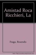 Papel AMISTAD ROCA RICHIERI A TRAVES DE SU CORRESPONDENCIA