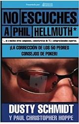 Papel NO ESCUCHES A PHIL HELLMUTH