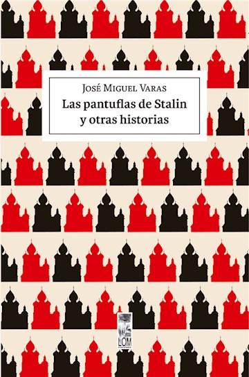 E-book Las Pantuflas De Stalin Y Otras Historias