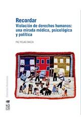 E-book Recordar. Violación de derechos humanos: una mirada médica, psicológica y política