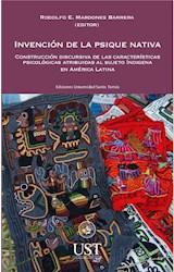 E-book Invención de la psique nativa: construcción discursiva de las características psicológicas atribuidas al sujeto indígena en América Latina