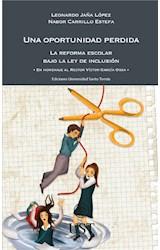 E-book Una oportunidad perdida: la reforma escolar bajo la ley de inclusión. En homenaje al Rector Víctor García Ossa