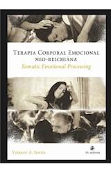 E-book Terapia Corporal Emocional Neo-Reichiana: Somatic Emotional Processing