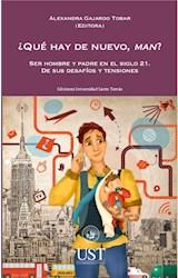 E-book ¿Qué hay de nuevo, man? Ser hombre y padre en el siglo 21. De sus desafíos y tensiones