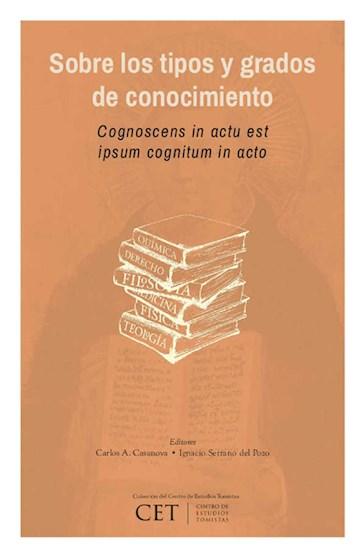 E-book Sobre Los Tipos Y Grados De Conocimiento: Cognoscens In Actu Est Ipsum Cognitum In Actu