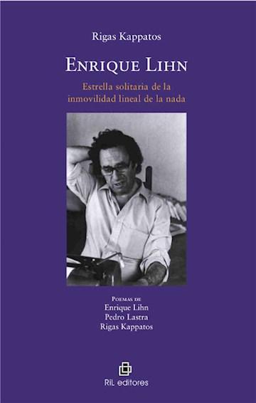 E-book Enrique Lihn: Estrella Solitaria De La Inmovilidad Lineal De La Nada