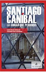 E-book Santiago caníbal: la ciudad que perdimos