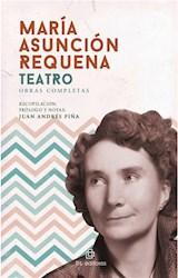 E-book María Asunción Requena: teatro, obras completas