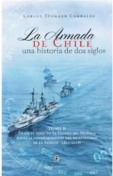 E-book La Armada de Chile, una historia de dos siglos En conmemoración del bicentenario de la Armada de Chile (1817-2017). Tomo II: Desde el final de la Guerra del Pacífico hasta la conmemoración del bicentenario de la Armada (1817-2018)
