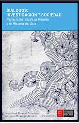 E-book Diálogos: investigación y sociedad. Reflexiones desde la Historia del Arte