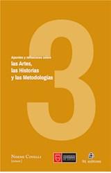 E-book Apuntes y reflexiones sobre las Artes, las Historias y las Metodologías. Volumen 3