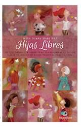 E-book Hijas libres: lo que tienes que saber para transformar el dolor hacia tu madre en poder personal para la vida