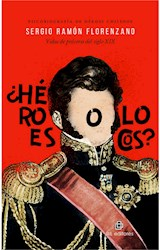 E-book ¿Héroes o locos? Psicobiografías de personajes de la historia de Chile