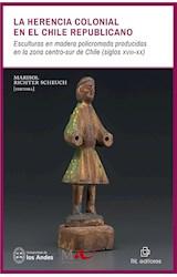E-book La herencia colonial en el Chile republicano. Esculturas en madera policromada producidas en la zona centro-sur de Chile (siglos xviii-xx)