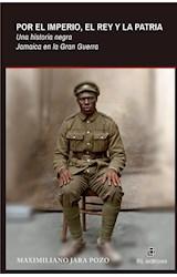 E-book Por el Imperio, el Rey y la Patria. Una historia negra: Jamaica en la Gran Guerra