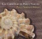 Papel CARACOLAS DE PABLO NERUDA PABLO NERUDA'S SHELLS (CARTONE)