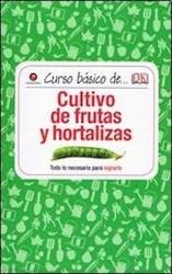 Libro Curso Basico De Cultivo De Frutas Y Hortalizas