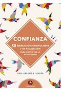 Papel CONFIANZA 50 EJERCICIOS MINDFULNESS Y DE RELAJACION PARA AUMENTAR LA AUTOESTIMA (CARTONE)