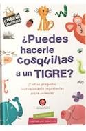 Papel PUEDES HACERLE COSQUILLAS A UN TIGRE (COLECCION EL PEQUEÑO SABELOTODO) (ILUSTRADO) (CARTONE)