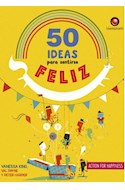 Papel 50 IDEAS PARA SENTIRSE FELIZ (ILUSTRADO) (CARTONE)