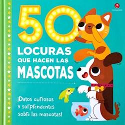 Libro 50 Locuras Que Hacen Las Mascotas