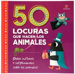 Libro 50 Locuras Que Hacen Los Animales