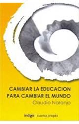 Papel CAMBIAR LA EDUCACION PARA CAMBIAR EL MUNDO
