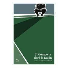Libro El Tiempo Te Dara La Razon
