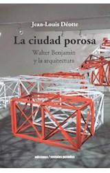 Papel LA CIUDAD POROSA . WALTER BENJAMIN Y LA ARQU