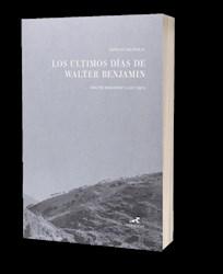 Libro Los Ultimos Dias De Walter Benjamin