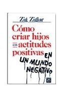 Papel COMO CRIAR HIJOS CON ACTITUDES POSITIVAS EN UN MUNDO NEGATIVO (NORMA HOGAR)