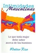Papel INTIMIDADES MASCULINAS LO QUE TODA MUJER DEBE SABER ACERCA DE LOS HOMBRES (HOGAR Y FAMILIA)
