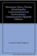 Papel NARRACION USOS Y TEORIAS (ENCICLOPEDIA LATINOAMERICANA DE SOCIOCULTURA Y COMUNICACION)
