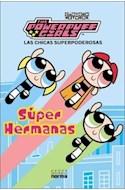 Papel CHICAS SUPERPODEROSAS SUPER HERMANAS