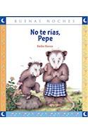 Papel NO TE RIAS PEPE (COLECCION BUENAS NOCHES)