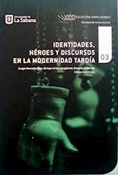 Libro Identidades, Heroes Y Discursos En La Modernidad
