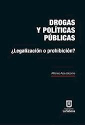Libro Drogas Y Politicas Publicas: Legalizacion O P