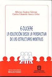Libro E-Ducere  La Educacion Desde La Perspectiva De Las Estructuras Mentales